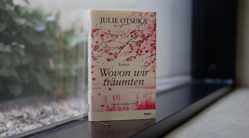Julie Otsuka - Wovon wir träumten