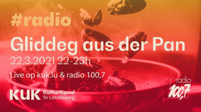 Gliddeg aus der Pan - KUK a radio 100,7