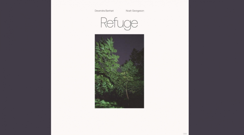 Devendra Banhart Noah Georgeson - Refuge