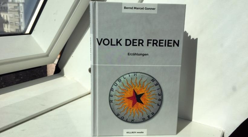 Bernd Marcel Gonner - Volk der Freien